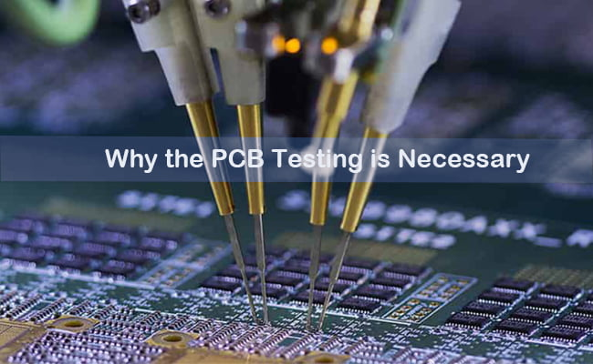 Why the pcb testing is necessary