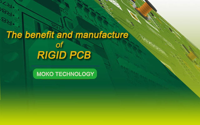 The benefit and manufacture of rigid PCB
