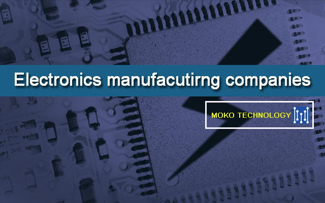 Electronic manufacutirng companies